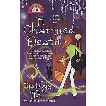 A Charmed Death by Madelyn Alt - 9780425213179 Book