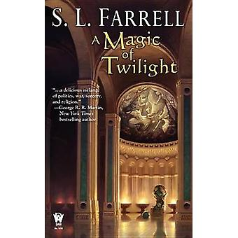 A Magic of Twilight by S L Farrell - 9780756405366 Book