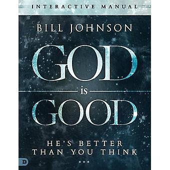 God Is Good by Bill Johnson - 9780768410365 Book