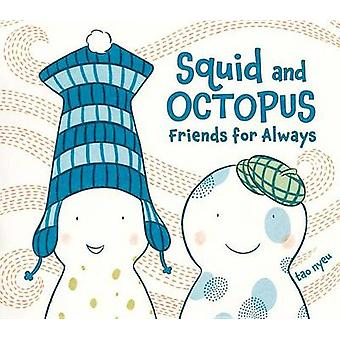Squid and Octopus - Friends for Always by Tao Nyeu - 9780803735651 Book