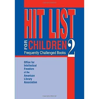 Hit List for Children 2 - Frequently Challenged Books by Beverley C. B
