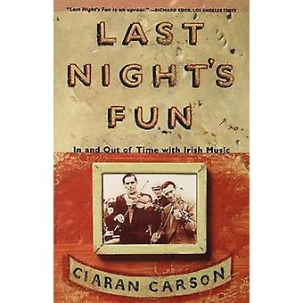 Last Night's Fun - A Book about Irish Traditional Music by Ciaran Cars