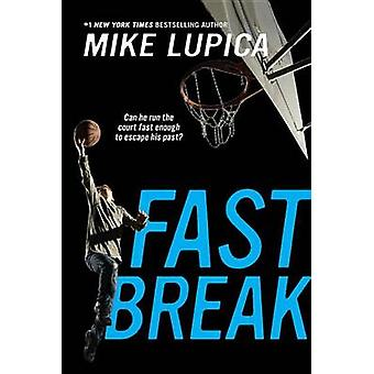 Fast Break by Mike Lupica - 9781101997833 Book