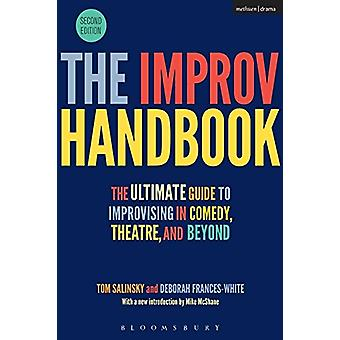The Improv Handbook - The Ultimate Guide to Improvising in Comedy - Th