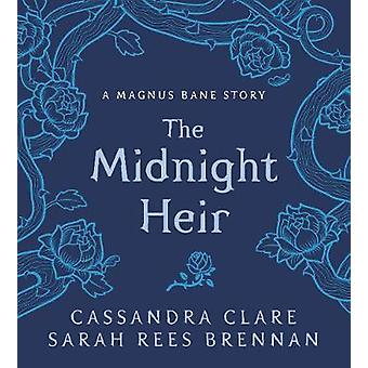The Midnight Heir - A Magnus Bane Story by Cassandra Clare - 978140637