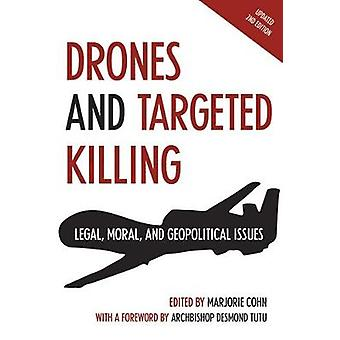 Drones and Targeted Killing - Legal - Moral - and Geopolitical Issues