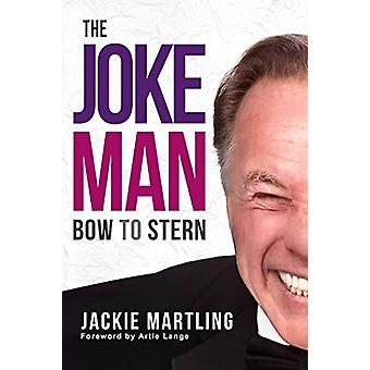 The Joke Man - Bow to Stern by Jackie Martling - 9781682613894 Book