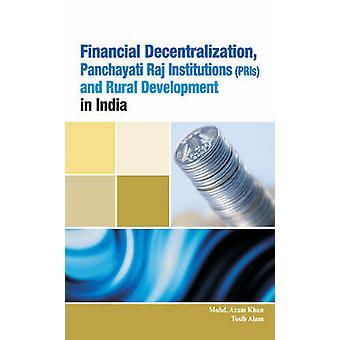 Financial Decentralization - Panchayati Raj Institutions (PRIs) & Rur