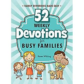52 Weekly Devotionals for Busy Families by Karen Whiting - 9781628625