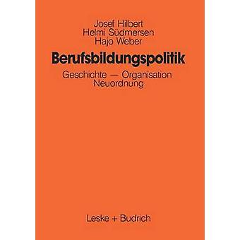 Berufsbildungspolitik Geschichte Organisation Neuordnung de Hilbert & Josef