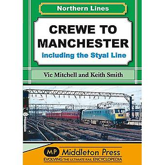 Crewe to Manchester by Vic Mitchell & Keith Smith