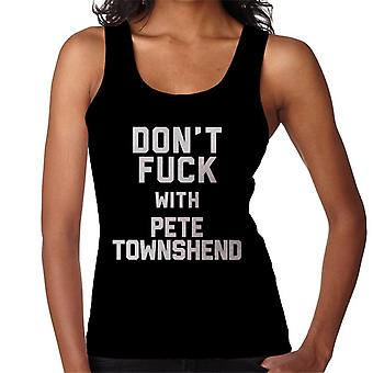 Dont Fuck With Pete Townsend Women's Vest