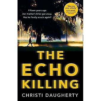 The Echo Killing - A gripping debut crime thriller you won't be able t