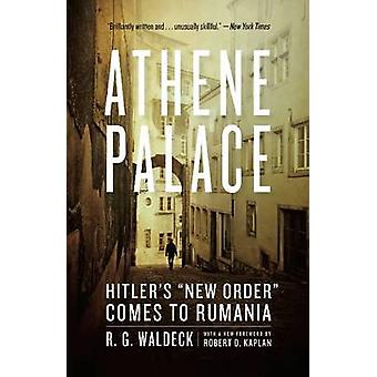Athene Palace - Hitler's  -New Order - Comes to Rumania by R. G. Waldeck
