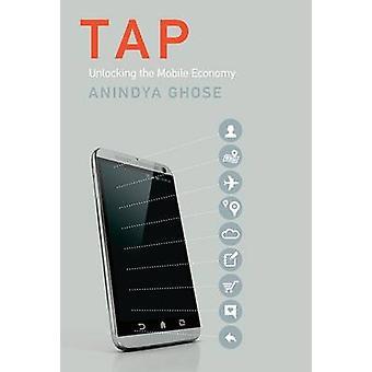 Tap - upplåsning mobil ekonomin av Anindya Ghose - 9780262036276 Bo
