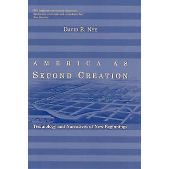 America as Second Creation - Technology and Narratives of New Beginnin