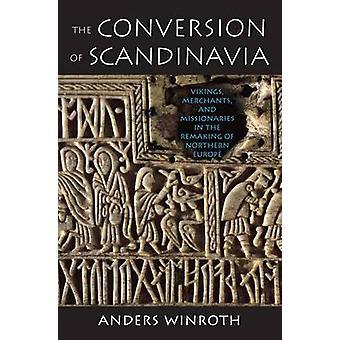 The Conversion of Scandinavia - Vikings - Merchants - and Missionaries
