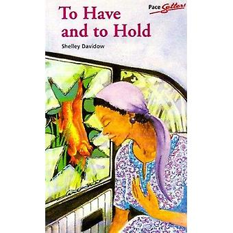To Have and to Hold by Shelley Davidow - 9780333682562 Book