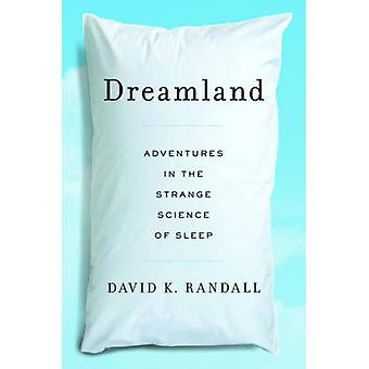 Drømmeland - opplevelser i merkelige vitenskapen søvn av David K. Ran