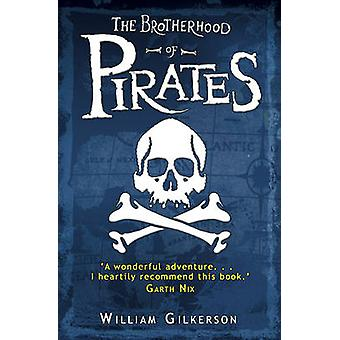 The Brotherhood of Pirates by William Gilkerson - 9780552572842 Book