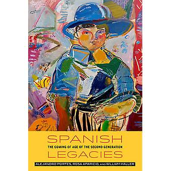 Spanish Legacies - The Coming of Age of the Second Generation by Aleja