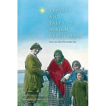 Travels & Tales of Miriam Green Ellis - Pioneer Journalist of the Cana