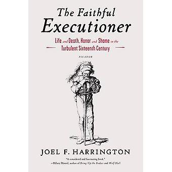 The Faithful Executioner - Life and Death - Honor and Shame in the Tur