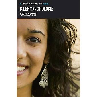 Dilemmas of Deokie (Caribbean Writers Series) by Carol Holas - Carol