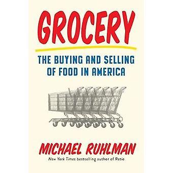Épicerie - l'achat et la vente d'aliments en Amérique par Michael Ruhlman