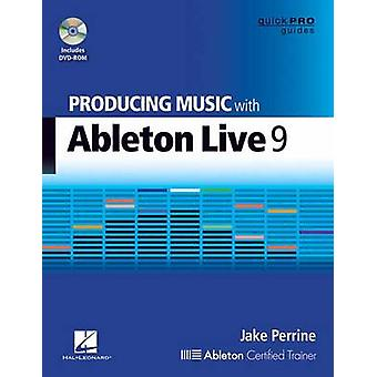 Perrine Jake Producing Music with Ableton Live 9 Quick Pro Bk/DVD by
