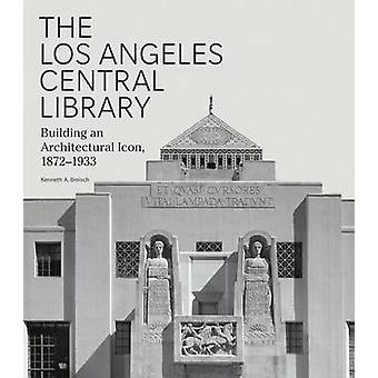 The Los Angeles Central Library by Kenneth Breisch - 9781606064900 Bo