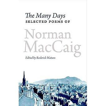 The Many Days - Selected Poems of Norman McCaig by Norman MacCaig - Ro