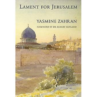 Lament for Jerusalem by Yasmine Zahran - 9781908531025 Book