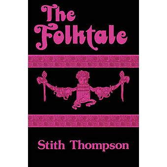 The Folk Tale by Stith Thompson - 9780520035379 Book