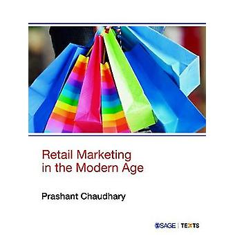Retail Marketing in the Modern Age by Prashant Chaudhary - 9789351508