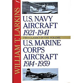 U.S. Navy/U.S. Marine Corps Aircraft - Two Classics in One Volume by W