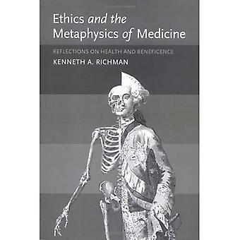 Ethics and the Metaphysics of Medicine: Reflections on Health and Beneficience (Basic Bioethics)