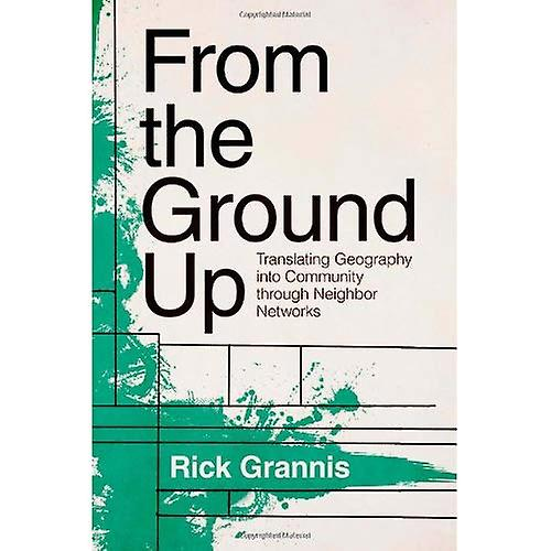 From the Ground Up  Translating Geography into Community through Neighbor Networks