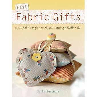 Fast Fabric Gifts: Scrap Fabric Style, Small Scale Sewing, Thrifty Chic: 30 Irresistible Fabric Gifts
