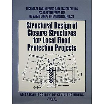 Structural Design of Closure Structures for Local Flood Protection Projects