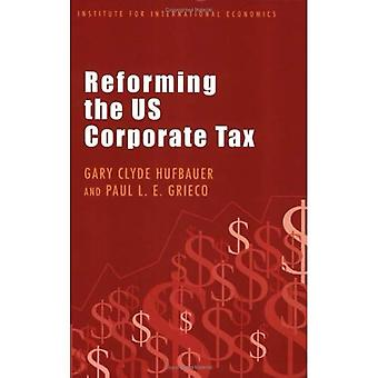 Reforming the US Corporate Tax (Policy Analyses in International Economics)