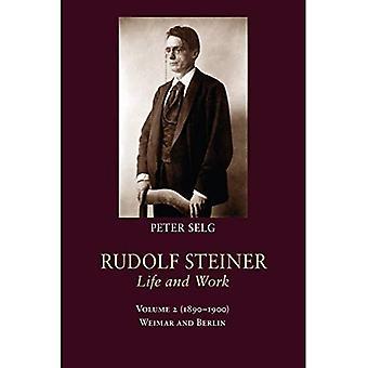 Rudolf Steiner, de vie et de travail: (1890-1900), Volume 2: Weimar et Berlin