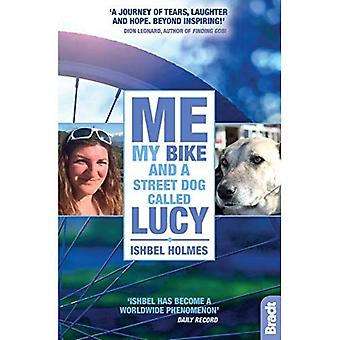 Me, My Bike and a Street Dog Called Lucy (Bradt Travel Guides