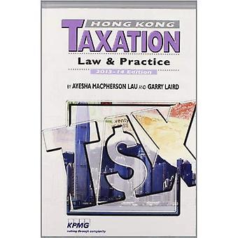 Hong Kong belastingen: Wet & praktijk: editie 2013-14