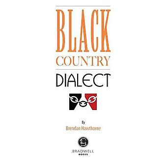 Black Country Dialect: A Selection of Words and Anecdotes from the Black Country