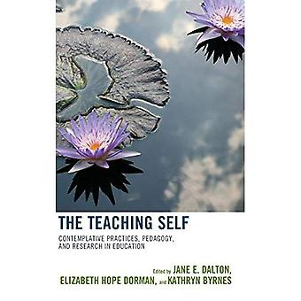 The Teaching Self: Contemplative Practices, Pedagogy, and Research in Education