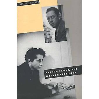 Arendt Camus e rebelião moderna por Isaac & Jeffrey C.