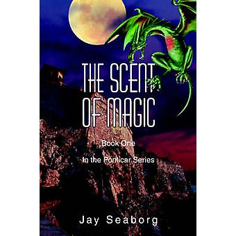 The Scent of Magic by Seaborg & Jay