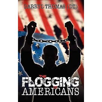 The Flogging of Americans by Thomas Dt & Darryl