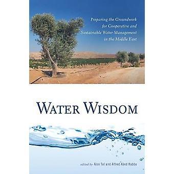 タル ・ アロンによって中東の協調的かつ持続可能な水管理のための基礎を準備して水の知恵